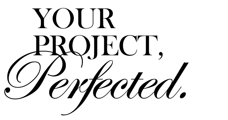 Your Project, Perfected.